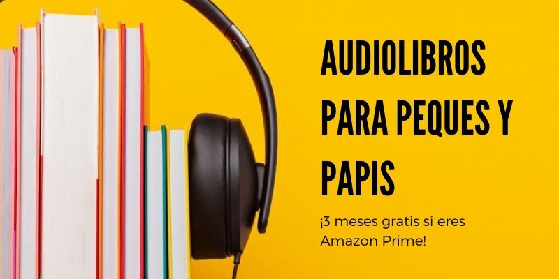 Audible de Amazon, recomendaciones para peques y papis